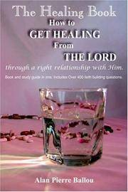 The Healing Book: How to Get Healing from the Lord Through a Right Relationship with Him