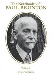The Notebooks On Paul Brunton, Vol 1