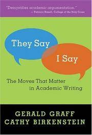 They Say / I Say: The Moves That Matter In Academic Writing by  Gerald Graff - Paperback - Edition Unstated - 2006 - from A2zbooks (SKU: 1561054321)