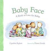 Baby Face: A Book of Love for Baby by  Cynthia Rylant - Hardcover - from Wonder Book and Biblio.com