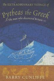 image of The Extraordinary Voyage of Pytheas the Greek: The Man Who Discovered Britain
