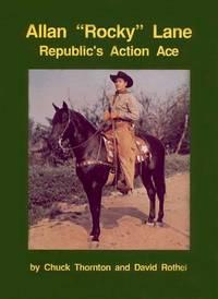 "Allan ""Rocky"" Lane, Republic's Action Ace"
