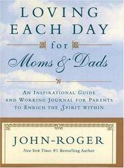 Loving Each Day Moms and Dads: An Inspirational Guide and Working Journal for Parents to Enrich the Spirit Within