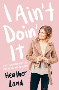 I Ain't Doin' It: Unfiltered Thoughts From a Sarcastic Southern Sweetheart