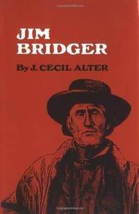 Jim Bridger by J. CECIL ALTER - Paperback - May 1979 - from The Book Garden (SKU: 852060)