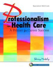Professionalism in Health Care: A Primer for Career Success . Second  Edition