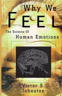 Why We Feel: The Science of Human Emotion