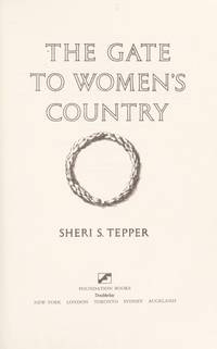 The Gate To Women's Country: A Novel