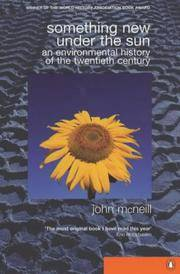 Something New Under the Sun: An Environmental History of the World in the 20th Century