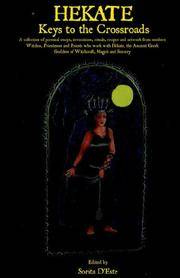 HEKATE: Keys to the Crossroads - A collection of personal essays, invocations, rituals, recipes...