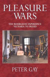 image of Pleasure Wars (The Bourgeois Experience: Victoria to Freud)