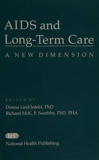 AIDS and Long Term Care: A New Dimension  by Infeld, Donna Lind; Southby..