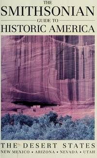 The Smithsonian Guide to Historic America: The Desert States