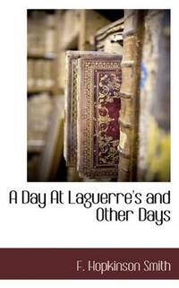 A Day At Laguerre's, and Other Days