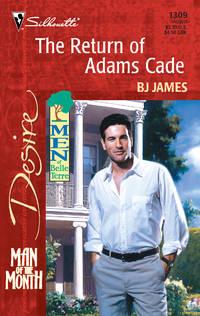 The Return Of Adams Cade (Silhouette Desire #1309)