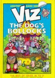 Viz: The Dog's Bollocks : The Best of Issues 26-31