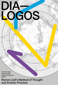 DIA-LOGOS: Ramon Llull's Method of Thought and Artistic Practice