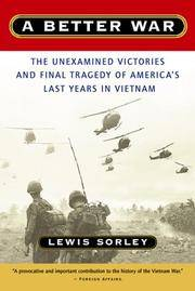 image of A Better War: The Unexamined Victories and Final Tragedy of America's Last Years in Vietnam