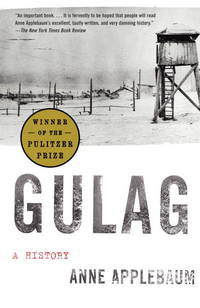 Gulag - A History by Anne Applebaum - 2004