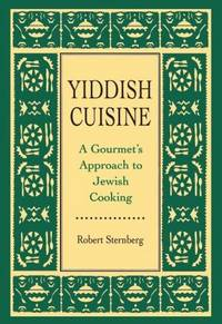 Yiddish Cuisine: A Gourmet Approach to Jewish Cooking
