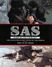 SAS AND ELITE FORCES - THE ELITE MILITARY UNITS OF THE WORLD