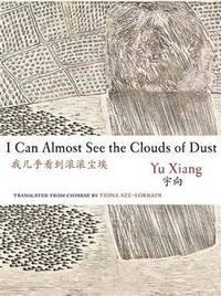 I Can Almost See the Clouds of Dust (Jintian)