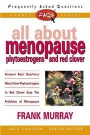 FAQs All about Menopause: Phytoestrogens and Red Clover (Freqently Asked Questions)