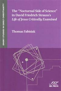 The Nocturnal Side of Science in David Friedrich Strausss Life of Jesus Critically Examined...