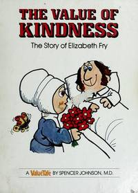 The Value of Kindness: The Story of Elizabeth Fry (Valuetales) by  Steve  Spencer; Pileggi - Hardcover - 1977 - from Your Online Bookstore and Biblio.co.uk