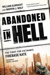Abandoned in Hell; The Fight for Vietnam's Firebase Kate