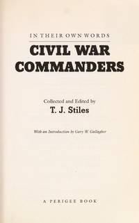 Civil War Commanders (In Their Own Words)