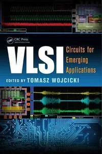 VLSI: Circuits for Emerging Applications (Devices, Circuits, and Systems)