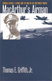 MacArthur's Airman:  General George C. Kenney and the War in the Southwest  Pacific