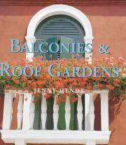Balconies and Roof Gardens :  Themed Ideas for Small Scale Gardening