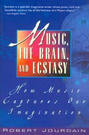 image of Music, the Brain_Ecstasy: How Music Captures Our Imagination