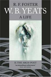 W. B. Yeats: A Life II The Arch-Poet 1915-1939