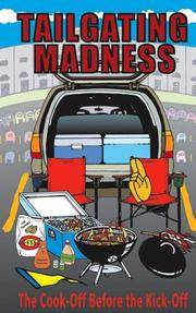 Tailgating Madness... The Cook-Off Before the Kick-Off (Traveling Books)