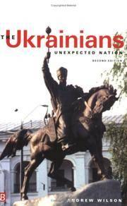 The Ukrainians  Unexpected Nation