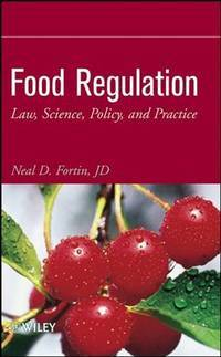Food Regulation: Law, Science, Policy, and Practice by Neal D. Fortin - Hardcover - 1 - 2007-01-01 - from Ergodebooks (SKU: DADAX0470127090)