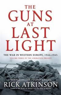 image of The Guns at Last Light: The War in Western Europe, 1944-1945 (Liberation Trilogy)