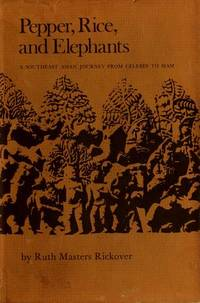 Pepper, Rice, and Elephants: A Southeast Asian Journey from Celebes to Siam
