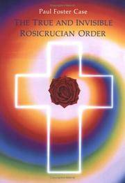 The True and Invisible Rosicurcian Order