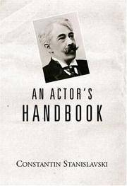 An Actor's Handbook: An Alphabetical Arrangement of Concise States on Aspects of Acting