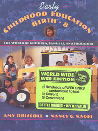 Early Childhood Education, Birth-8: The World of Children, Families, and Educators�