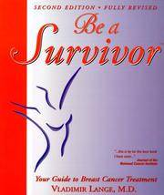 Be a Survivor: Your Guide to Breast Cancer Treatment