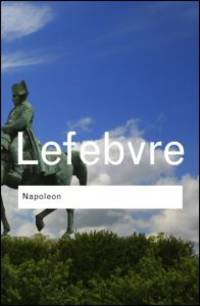Napoleon (Routledge Classics) (Volume 9) by  Georges Lefebvre - Paperback - from Russell Books Ltd and Biblio.com