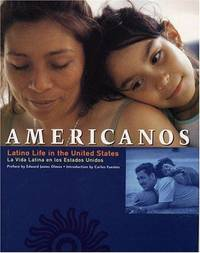 Americanos: Latino Life in the United States.