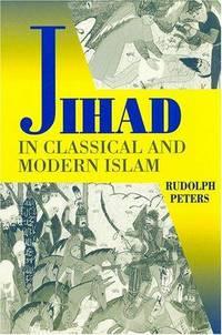 Jihad in Classical and Modern Islam : A Reader
