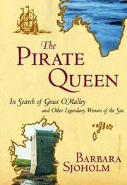 The pirate queen in search of Grace O\'Malley and other legendary women of the sea