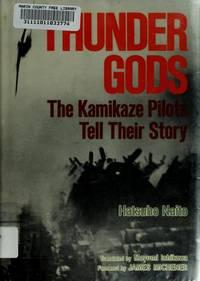 Thunder Gods: The Kamikaze Pilots Tell Their Story